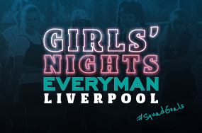 Girls' Nights at Liverpool